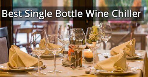 Best Single Bottle Wine Chiller
