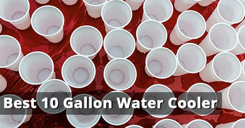 Best 10 Gallon Water Cooler